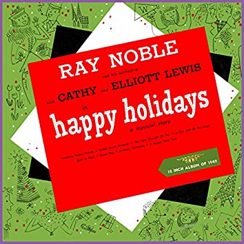 Happy Holidays - (A Musical Story) (Album of 1949)