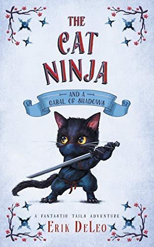 The Cat Ninja: and a Cabal of Shadows (A Fantastic Tails Adventure)