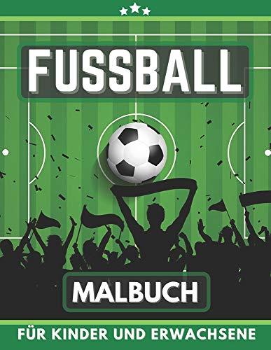 Fussball Malbuch für Kinder und Erwachsene: Geschenk für große und kleine Jungen