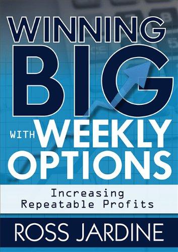 Winning Big with Weekly Options: Increasing Repeatable Profits