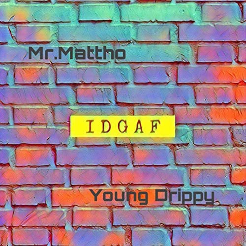 Mr.Mattho & Young Drippy