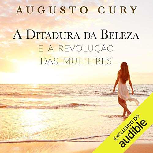 A ditadura da beleza e a revolução das mulheres [The Dictatorship of Beauty and the Revolution of Women] audiobook cover art
