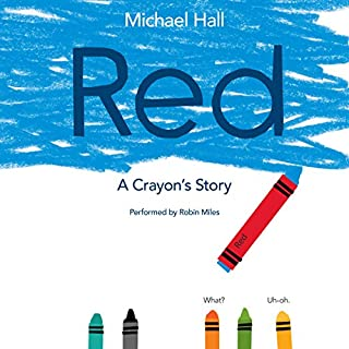 Red: A Crayon's Story                   By:                                                                                                                                 Michael Hall                               Narrated by:                                                                                                                                 Robin Miles                      Length: 4 mins     12 ratings     Overall 4.8