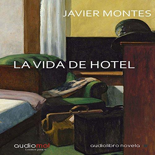 La vida de hotel [Hotel Life] audiobook cover art