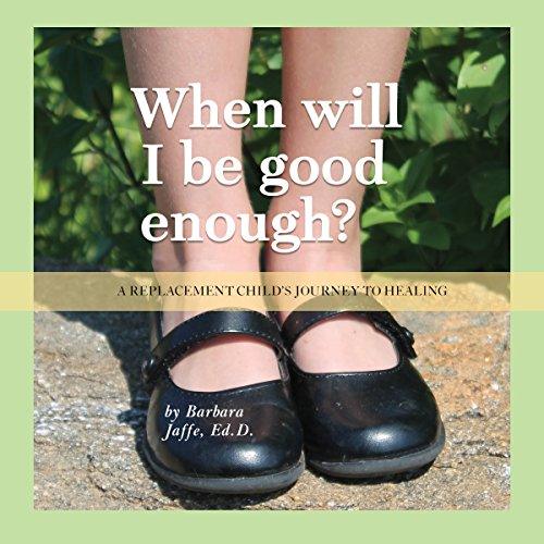 When Will I Be Good Enough? audiobook cover art