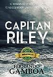 CAPITAN RILEY: PREMIO ERIGINAL BOOKS: Miglior romanzo d'Azione e Avventura.: Volume 1 (L...