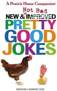 New and Not Bad Pretty Good Jokes (Prairie Home Companion) Original radio broad Edition by Keillor, Garrison (2005)