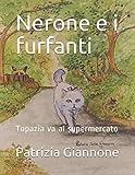 Nerone e i furfanti: Topazia va al supermercato: 1
