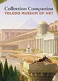 Collection Companion:: Toledo Museum of Art