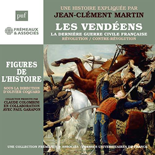 Couverture de Les Vendéens, la dernière guerre civile française