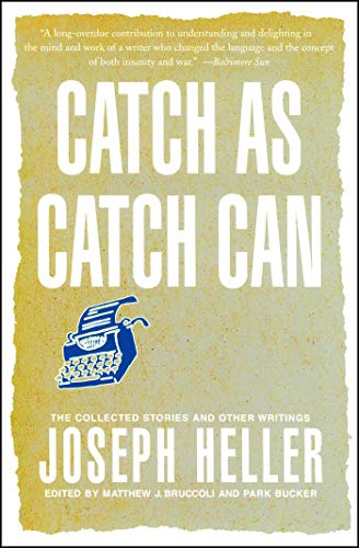Catch As Catch Can: The Collected Stories and Other Writings (English Edition)