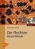 Die Flechten Deutschlands: Band 1 und 2 - Prof. Dr. Volkmar Wirth
