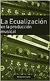La ecualización en la producción musical