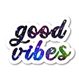 Good Vibes Sticker Inspirational Quotes Galaxy Stickers - Laptop Stickers - 2.5 Inches Vinyl Decal - Laptop, Phone, Tablet Vinyl Decal Sticker S211134