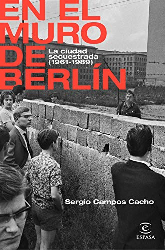 En el Muro de Berlín (NO FICCIÓN)