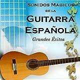 Sonidos Mágicos de la Guitarra Española, Grandes Éxitos