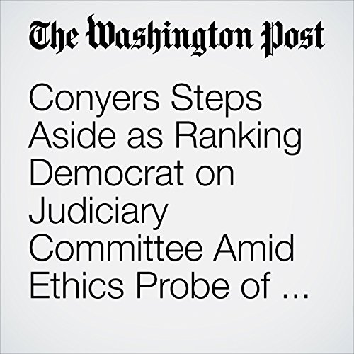 Conyers Steps Aside as Ranking Democrat on Judiciary Committee Amid Ethics Probe of Sexual Harassment Claims audiobook cover art