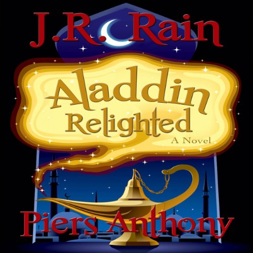 Aladdin Relighted     Aladdin Trilogy, Book 1              By:                                                                                                                                 J.R. Rain,                                                                                        Piers Anthony                               Narrated by:                                                                                                                                 Paul Licameli                      Length: 6 hrs and 8 mins     84 ratings     Overall 3.6
