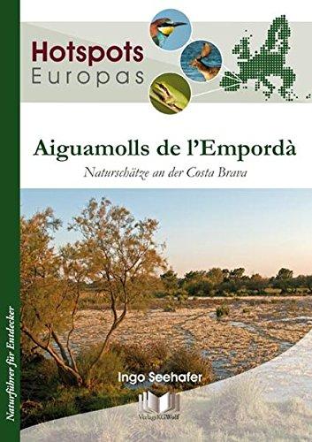 Aiguamolls de l'Empordà: Naturschätze an der Costa Brava (Hotspots Europas)