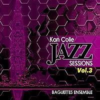 KanColle Jazz Sessions Vol.3[艦隊これくしょん -艦これ-]