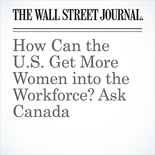 How Can the U.S. Get More Women into the Workforce? Ask Canada copertina