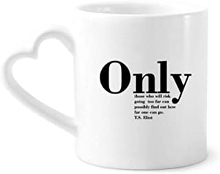 Inspirational Quote About Life By T.S. Eliot Coffee Mugs Pottery Ceramic Cup With Heart Handle 12oz Gift