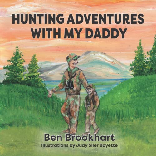 Compare Textbook Prices for Hunting Adventures with My Daddy  ISBN 9781956543001 by Brookhart, Ben