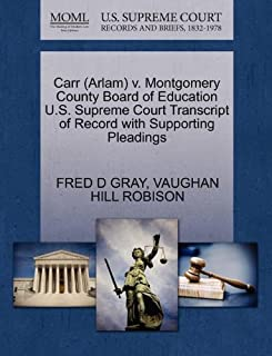 Carr (Arlam) v. Montgomery County Board of Education U.S. Supreme Court Transcript of Record with Supporting Pleadings