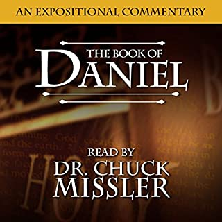 The Book of Daniel: An Expositional Commentary                   By:                                                                                                                                 Chuck Missler                               Narrated by:                                                                                                                                 Chuck Missler                      Length: 15 hrs and 33 mins     6 ratings     Overall 5.0