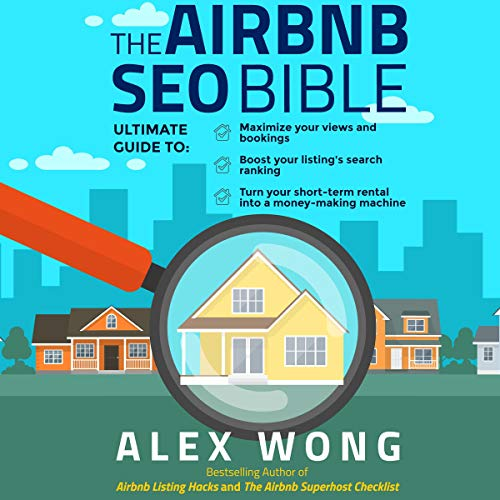 Real Estate Investing Books! - The Airbnb SEO Bible: The Ultimate Guide to Maximize Your Views and Bookings, Boost Your Listing's Search Ranking, and Turn Your Short Term Rental into a Money-Making Machine