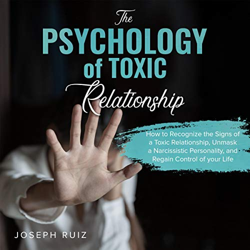 The Psychology of Toxic Relationships  By  cover art