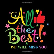 All The Best We Will Miss You: Message Book, Keepsake Memory Book For Family And Friends Guestbook Register To Write Sign In, With Gift Log & Photo ... Wishes And Advice (Occasions Guest Books)