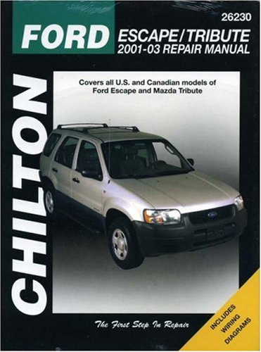 Chilton's Ford Escape & Mazda Tribute 2001-03 Repair Manual: Covers all U. S. and Canadian Models of Ford…