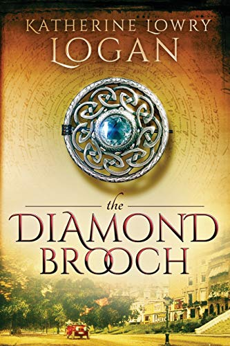 The Diamond Brooch: Time Travel Romance (The Celtic Brooch) (Volume 7)