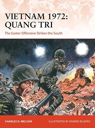 Vietnam 1972: Quang Tri: The Easter Offensive Strikes the South