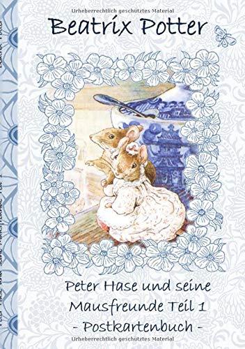 Peter Hase und seine Mausfreunde Teil 1: Beatrix Potter, Postkarten, sammeln, Original, Post, Briefmarke, Klassiker, Schulkinder, Vorschule, 1. 2. 3. ... Erwachsene, Geschenkbuch, Geschenk