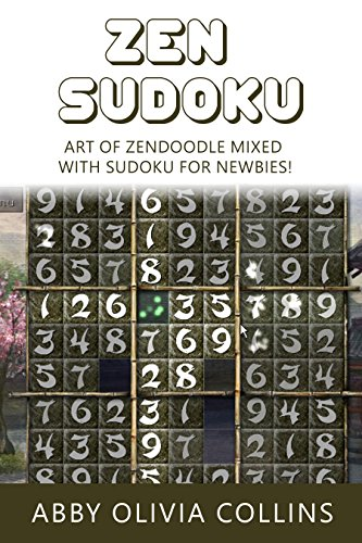 ZEN SUDOKU: Art of Zen Doodle Mixed With Sudoku For Newbies! (Zendoodle, Zentangles, Sudoku) (English Edition)