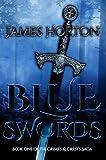 Blue Swords: Book One of The Crimes & Crests Saga