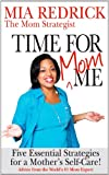 Time for Mom-Me by Mia Redrick