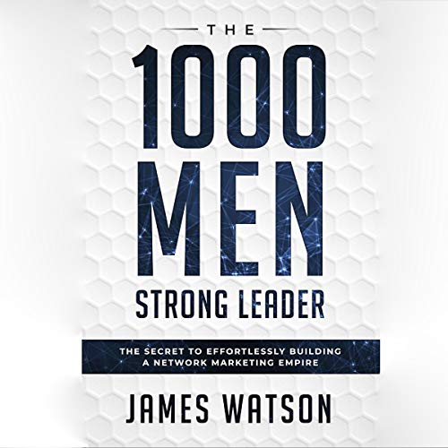 Network Marketing: 1,000 Men Strong Leader audiobook cover art