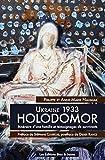 Ukraine 1933, Holodomor - Itinéraire d'une famille et témoignages de survivants