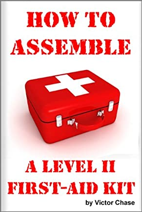 How to Assemble a Level II First-Aid Kit (English Edition)