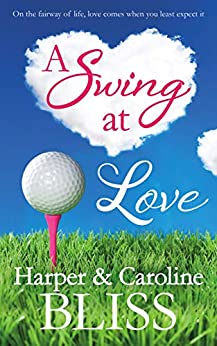 A Swing at Love: A Sweet Lesbian Romance by [Harper Bliss, Caroline Bliss]
