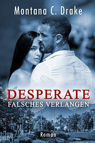 Desperate - Falsches Verlangen