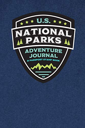U.S. National Parks Adventure Journal & Passport Stamp Book:...