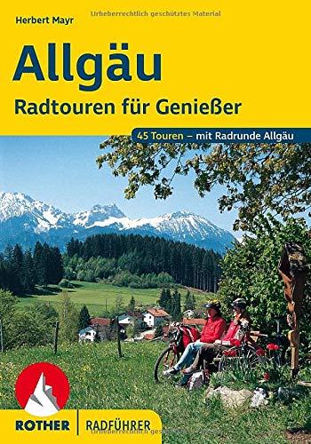 Allgäu. Radtouren für Genießer. 45 Touren - mit Radrunde Allgäu (Rother Radführer)
