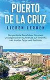 Puerto de la Cruz lieben lernen: Der perfekte Reiseführer für einen unvergesslichen Aufenthalt auf Teneriffa inkl. Insider-Tipps und Packliste