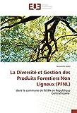 La Diversité et Gestion des Produits Forestiers Non Ligneux (PFNL): dans la commune de PISSA en République Centrafricaine