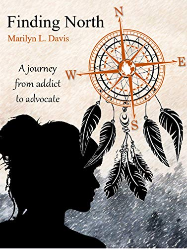 Finding North: A Journey From Addict To Advocate by Marilyn Davis ebook deal