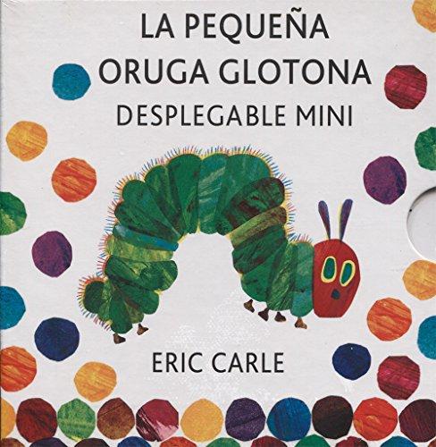 La pequeña oruga glotona desplegable mini con estuche: The Very Hungry Caterpillar A Pull-Out Pop-Up (Eric Carle Spanish)